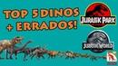 Top 5 Dinossauros mais errados da franquia Jurassic Park e Jurassic World