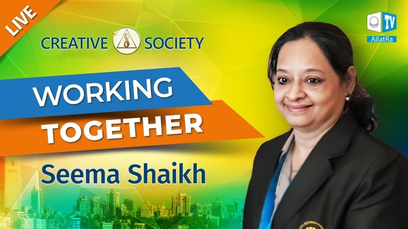 Creating conditions for developing the best human qualities. Seema Shaikh | Creative Society