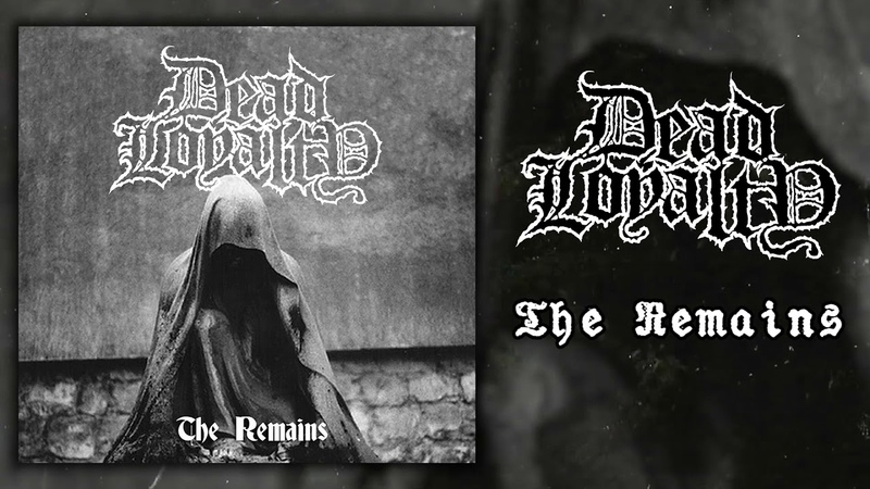 Dead Loyalty The Remains SINGLE 2020 D Beat Crust Punk