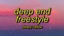 Sleepy Hallow Deep End Freestyle Lyrics go off the deep end i don t think you wanna go
