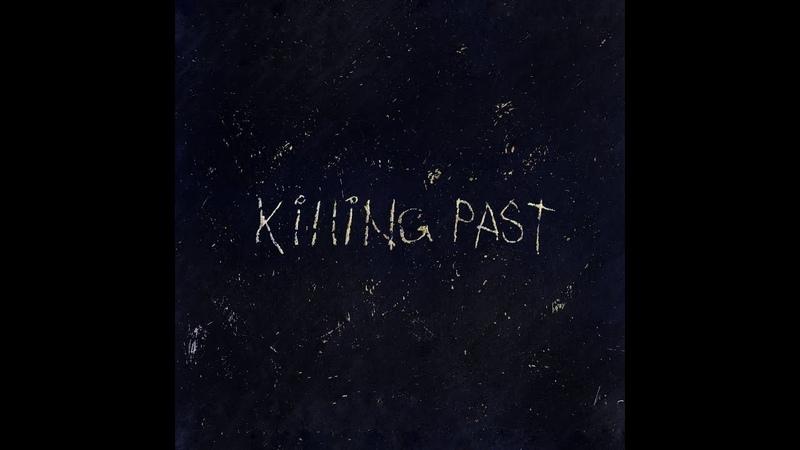Kade - Killing Past (Official Audio)