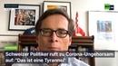 Schweizer Politiker ruft zu Corona-Ungehorsam auf Das ist eine Tyrannei