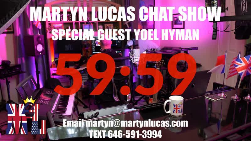Martyn Lucas LIVE Show Starring Yoel Hyman then George Elayne 58th Anniversary