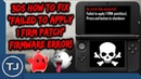 3DS How To Fix Failed To Apply 1 Firm Patch ERROR!