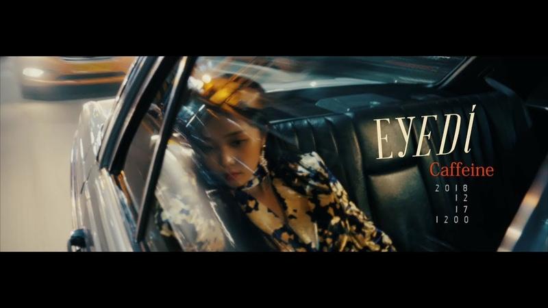 [Teaser 1] Eyedi(아이디) - Caffeine