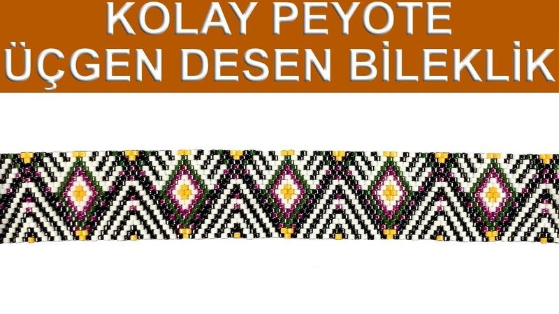 Kolay peyote tekniği ile üçgen desen bileklik nasıl yapılır (Easy peyote triangle pattern bracelet)
