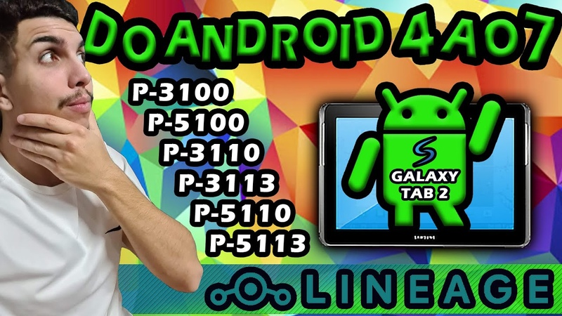 Atualizar Galaxy Tab 2 do Android 4 Para o Android 7.1 Todos os Modelos - AULA DETALHADA Lineage OS