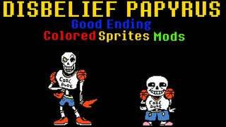 [CYF  or higher] Disbelief Papyrus + Good Ending [Colored Sprites] (mod by Cezar Andrade)