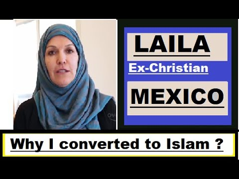 Laila, Ex Catholic, Mexico ! How I converted to Islam