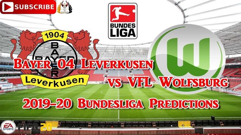 Bayer 04 Leverkusen vs VFL Wolfsburg 2019 20 German Bundesliga Predictions FIFA 20