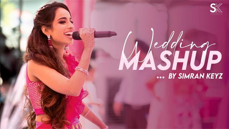 Best Wedding Mashup 2020 Lehenga x Mere Sohneya x Makhna Simran Keyz Punjabi Wedding