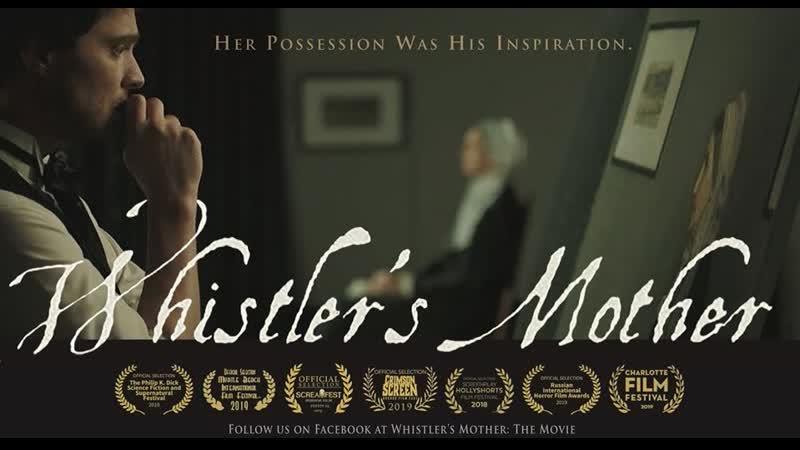 Мать Уистлера Whistlers Mother (2018)[RUS_datynet]