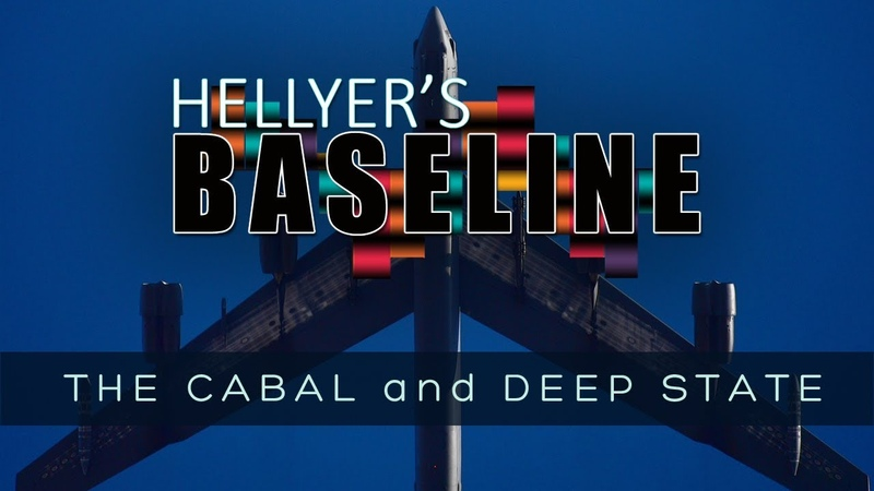 HELLYER'S BASELINE The Cabal and Deep State Ep 2