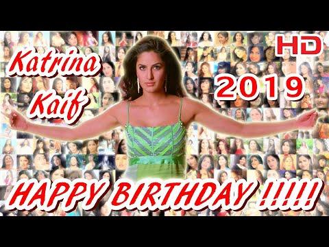 HAPPY BIRTHDAY Katrina Kaif 2019 HD जन्मदिन मुबारक हो कैटरीना कैफ С ДНЁМ РОЖДЕНИЯ КАТРИНА