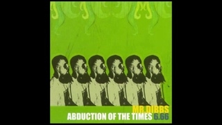 Mr. Dibbs - Abduction Of The Times  [Full Album]