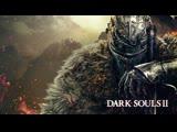 Dark Souls 2. Ночной стрим
