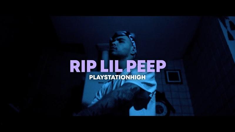 PLAYSTATIONHIGH — RIP LIL PEEP