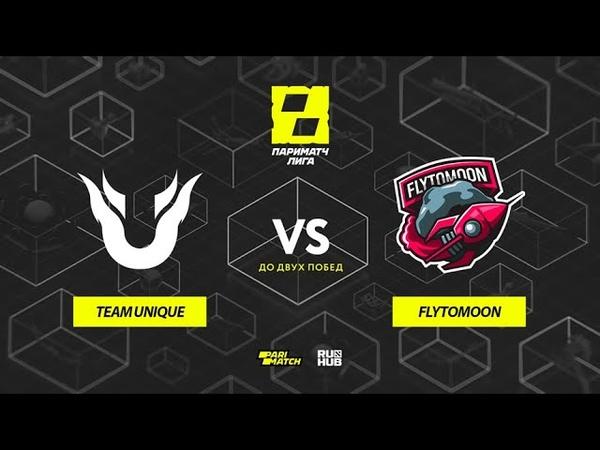 Team Unique vs FlyToMoon Лига Париматч 3 сезон bo3 game 2 Maelstorm Jam