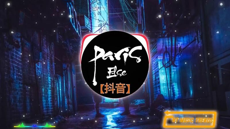 Paris Else 抖音 EDM TIKTOK Nhạc Nền Gây Nghiện Trên Tiktok Douyin