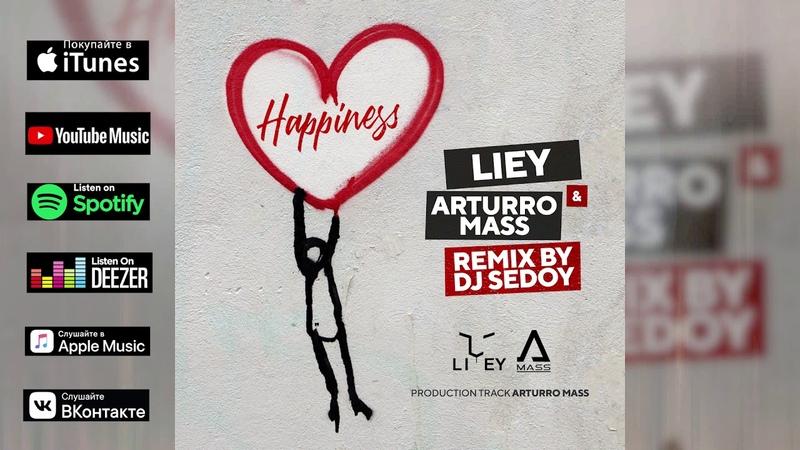 LIEY feat Arturro Mass - Happiness (DJ SEDOY REMIX)