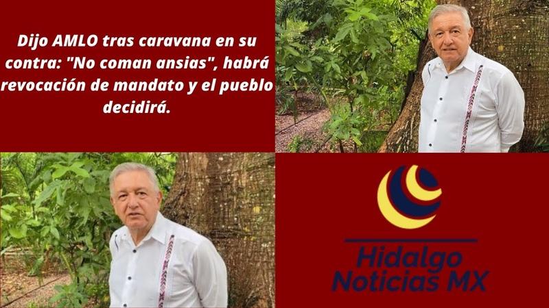AMLO Tenemos que ir hacia adelante y seguir con la transformación de la vida pública de México