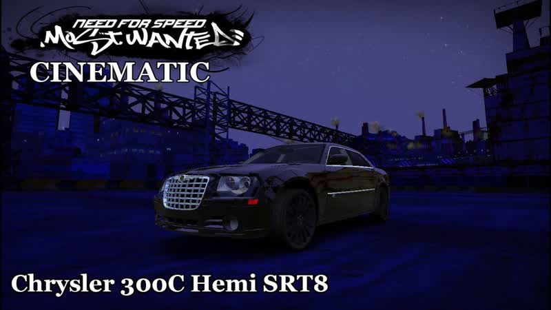 Chrysler 300C Hemi SRT8 CINEMATIC Need for Speed Most Wanted
