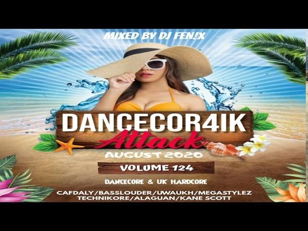 Dancecor4ik attack vol.124 - (Mixed by Dj Fenix feat. Mc D@nya) August 2020