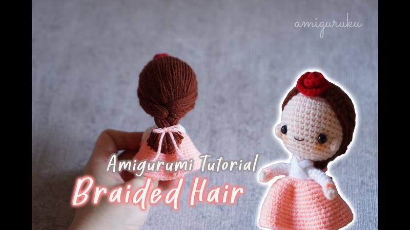 Amigurumi Tutorial How to Make Braided Hair Doll