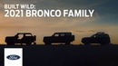 2021 Bronco Family: Built Wild | Ford
