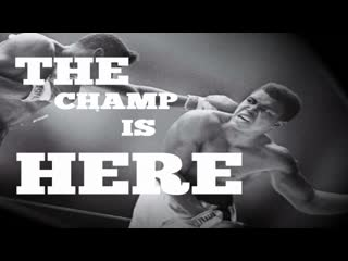 Muhammad Ali - The Champ is here