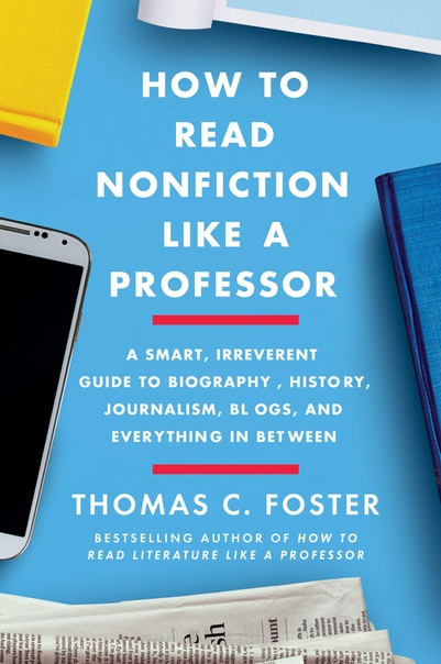 How to Read Nonfiction Like a Professor by Thomas C. Foster UserUpload.Net