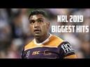 NRL 2019 - BIGGEST HITS ᴴᴰ