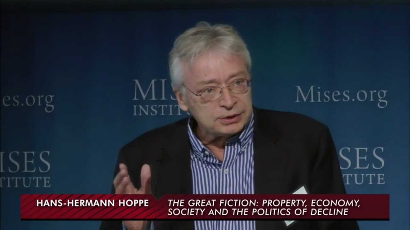 The Great Fiction Property, Economy, Society, and the Politics of Decline | Hans-Hermann Hoppe