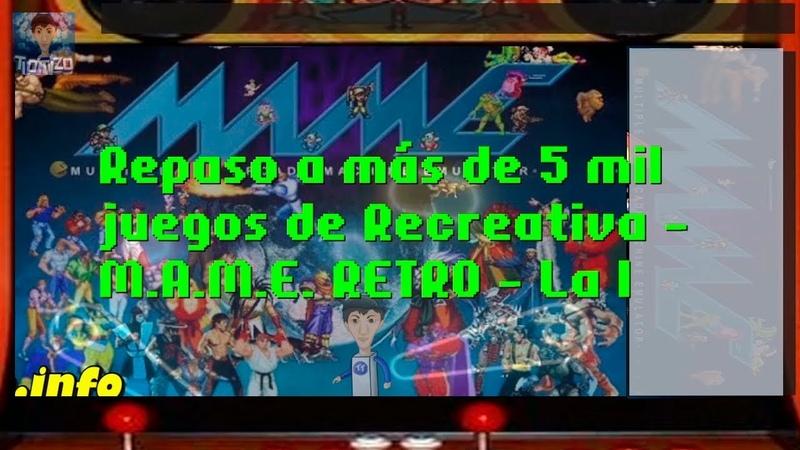 Repaso a más de 5 mil juegos de Recreativa - M.A.M.E. RETRO - La I - resubida de Twitch