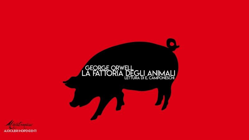 La Fattoria degli Animali G Orwell Audiolibro Integrale