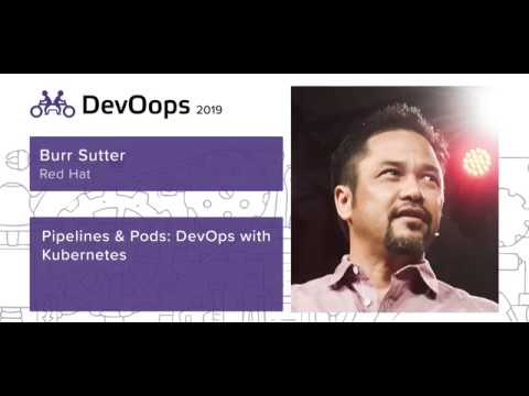 Burr Sutter Pipelines pods DevOps with Kubernetes