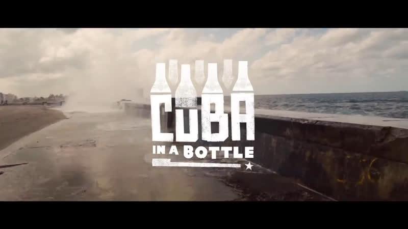 CUBA IN A BOTTLE Документальный фильм о Кубе