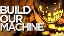 SFM Build Our Machine DAGames Bendy and the Ink Machine Song