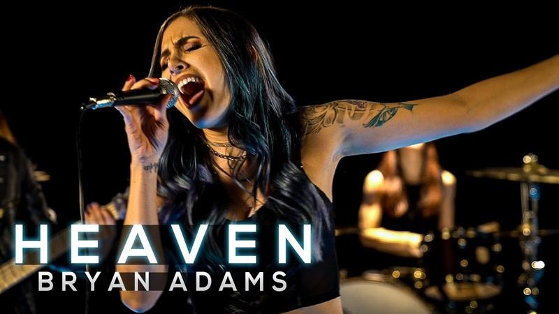 Heaven - Bryan Adams - Cole Rolland, Halocene, Kristina Schiano, Anna Sentina (Cover)